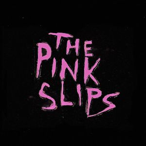 The Pink Slips