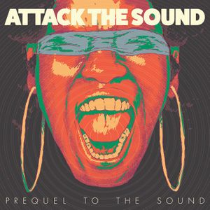 Attack the Sound