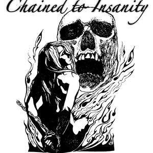 Chained to Insanity