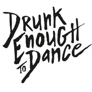 Drunk Enough to Dance