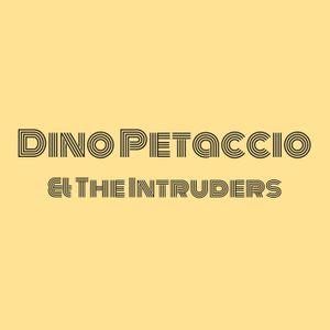 Dino Petaccio & The Intruders