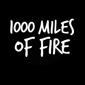 1000 Miles of Fire