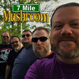 7 Mile Mushroom