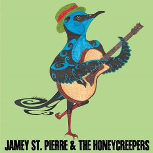 Jamey St. Pierre & The Honeycreepers