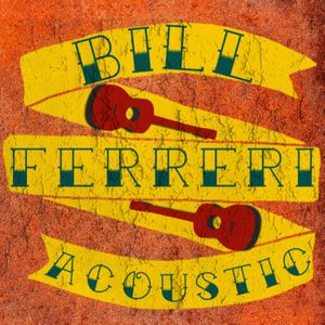 Bill Ferreri Acoustic