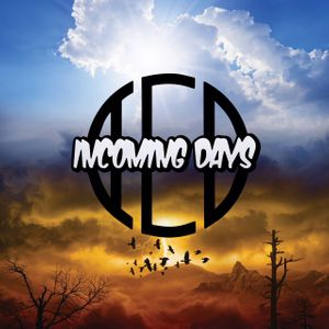 Incoming Days