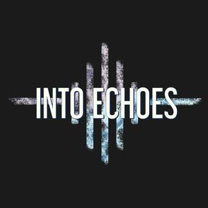 Into Echoes