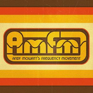 AMFM: Andy Mowatt's Frequency Movement