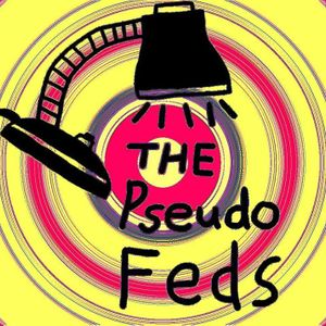 THE PSEUDO FEDS