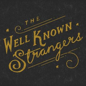 The Well Known Strangers
