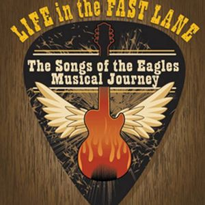 "Life in the Fast Lane ""Eagles Tribute"""