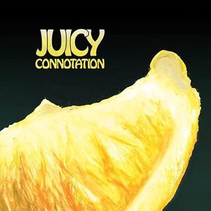 Juicy Connotation
