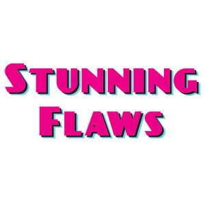 Stunning Flaws