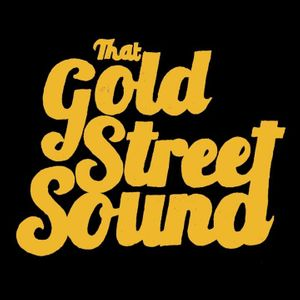That Gold Street Sound