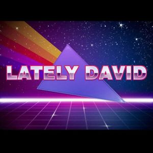 Lately David