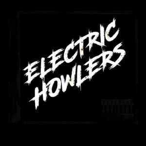 Electric Howlers