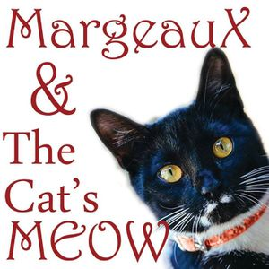 Margeaux and The Cat's Meow
