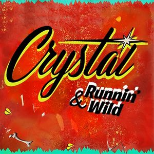 Crystal and Runnin' wild