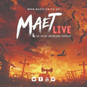 Maet LIVE and The Never Neverland Express
