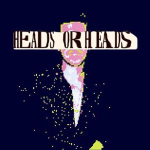 Heads or Heads