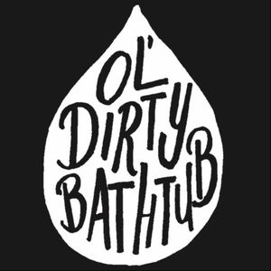 Ol' Dirty Bathtub