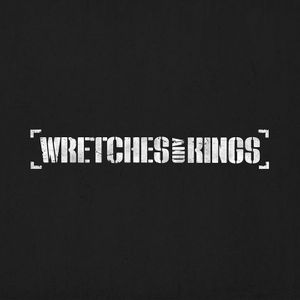 Wretches And Kings