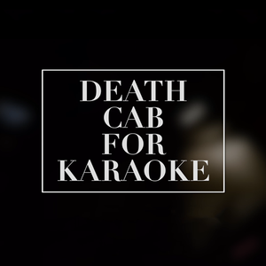 Death Cab For Karaoke