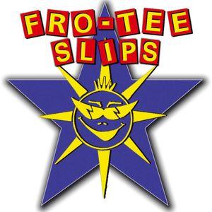 Fro-Tee Slips