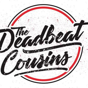 THE DEADBEAT COUSINS