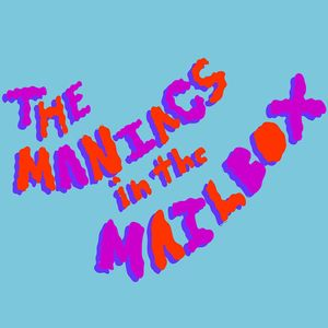 The Maniacs in the Mailbox