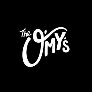 The O'My's