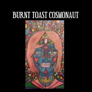 Burnt Toast Cosmonaut