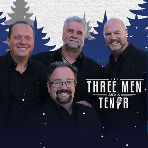 THREE MEN and a TENOR