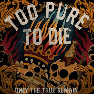 Too Pure To Die - OFFICIAL PAGE