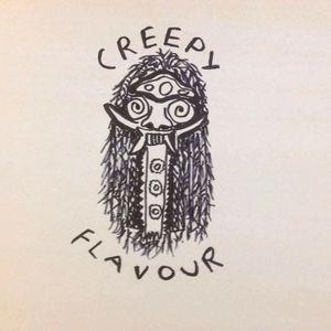 CREEPY FLAVOUR