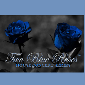Two Blue Roses House Concert Series