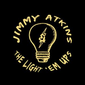 Jimmy Atkins & The Light 'Em Ups