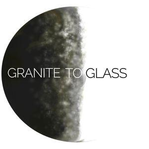 Granite to Glass
