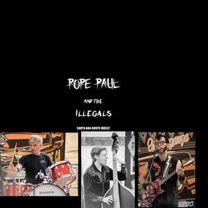 Pope Paul & The Illegals