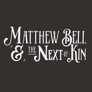 Matthew Bell & the Next of Kin