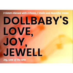 DollBaby's Love, Joy, Jewell: Joy, Love Of The Arts