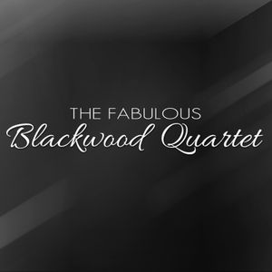 Fabulous Blackwood Quartet