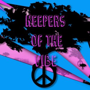 Keepers Of The Vibe