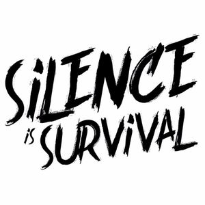 Silence Is Survival