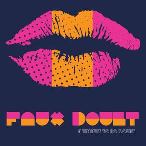 Faux Doubt: A Tribute to No Doubt