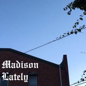 Madison Lately