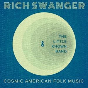 Rich Swanger & The Little Known Band