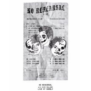No Rehearsal
