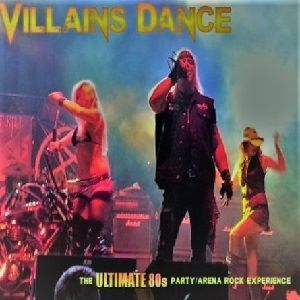 Villains Dance - The Ultimate 80s Arena Rock Experience