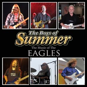 The Boys of Summer-A Tribute To The Eagles